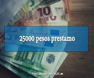 25000 pesos prestamo