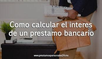 Como calcular el interes de un prestamo bancario