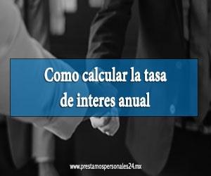 Como calcular la tasa de interes anual
