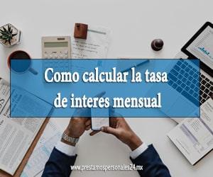Como calcular la tasa de interes mensual