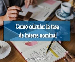 Como calcular la tasa de interes nominal