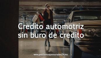 Credito automotriz sin buro de credito