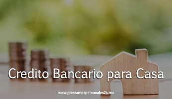 Credito bancario para casa