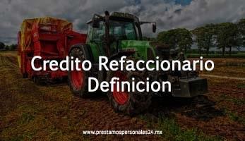 Credito refaccionario definicion