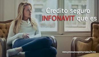 Credito seguro INFONAVIT que es