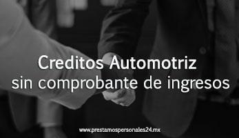 Creditos Automotriz sin comprobante de ingresos