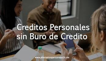 Creditos Personales sin Buro de Credito