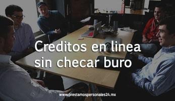 Creditos en linea sin checar buro