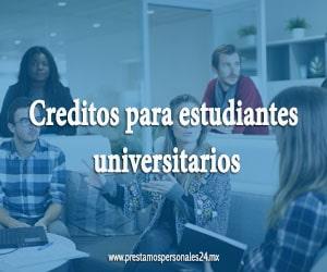 Creditos para estudiantes universitarios