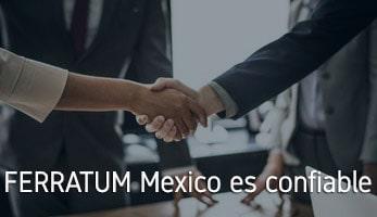 FERRATUM Mexico es confiable