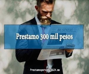 Prestamo 300 mil pesos