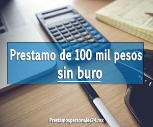 Prestamo de 100 mil pesos sin buro