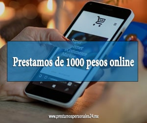 Prestamos de 1000 pesos online