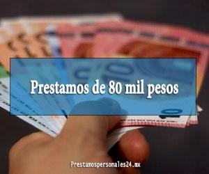 Prestamos de 80 mil pesos