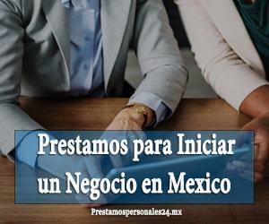 Prestamos para Iniciar un Negocio en Mexico