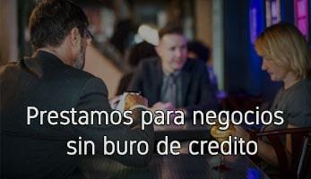 Prestamos para negocios sin buro de credito