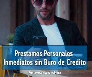 Prestamos personales inmediatos sin buro de credito