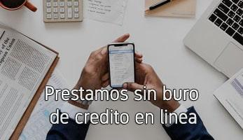 Prestamos sin buro de credito en linea