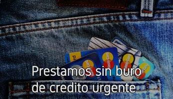 Prestamos sin buro de credito urgente