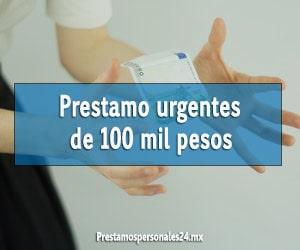 Prestamos urgentes de 100 mil pesos