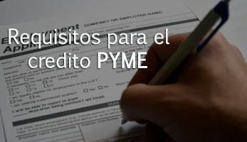 Requisitos para el credito PYME