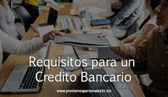 Requisitos para un Credito Bancario
