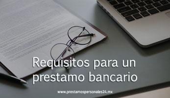 Requisitos para un prestamo bancario