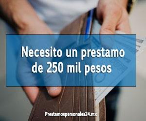 necesito un prestamo de 250 mil pesos