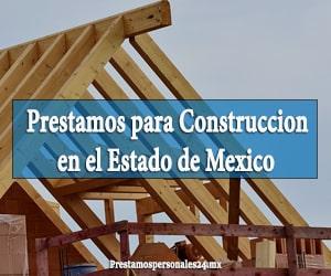 prestamos para construccion en el estado de mexico