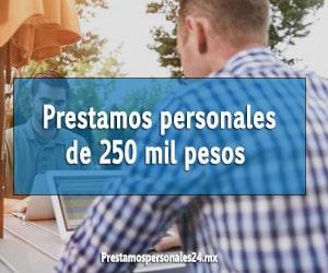 prestamos personales de 250 mil pesos