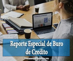 reporte especial de buro de credito